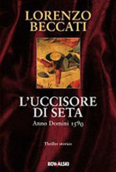 Beccati-Lorenzo-Uccisore-di-Seta