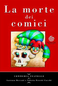 Beccati-Lorenzo-la-morte-dei-comici