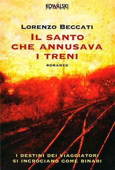 Beccati-Lorenzo-Il-santo-che-annusava-i-treni